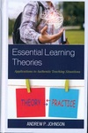 Essential Learning Theories: Applications to Authentic Teaching Situations by Andrew P. Johnson