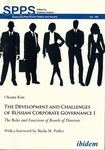 The Development and Challenges of Russian Corporate Governance I: The Roles and Functions of Boards of Directors by Oksana Kim