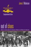 Out of Chaos: Reflections of a University President and his Contemporaries on Vietnam-era Unrest in Mankato and its Relevance Today by James F. Nickerson