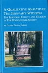 A Qualitative Analysis of the Jehovah's Witnesses: The Rhetoric, reality, and religion in the Watchtower Society