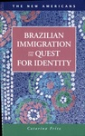 Brazilian Immigration and the Quest for Identity by Catarina Fritz