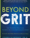 Beyond Grit: Ten Powerful Practices to Gain the High-Performance Edge by Cindra Kamphoff