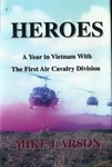 Heroes: A Year in Vietnam with the First Air Cavalry Division