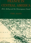 France in Central America; Félix Belly and the Nicaraguan Canal