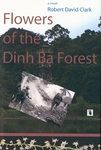 Flowers of the Dinh Ba Forest: A Novel