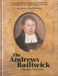 The Andrews Baliwick: A Geographic Study of Migration to and Settlement of Northern Macomb County, Michigan, 1810-1850, as Perceived by Selected Participants