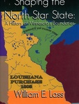 Shaping the North Star State: A History of Minnesota's Boundaries by William E. Lass