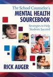 The School Counselor's Mental Health Sourcebook: Strategies to Help Students by Richard Auger