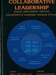 Collaborative Leadership: School Improvement Through Collaborative Leadership Program (ColeaP)