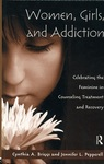 Women, Girls, and Addiction : Celebrating the Feminine in Counseling Treatment and Recovery