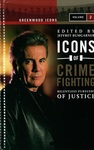 Icons of Crime Fighting: Relentless Pursuers of Justice, Volume 2