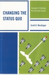 Changing the Status Quo: Courage to Challenge the Education System by Scott D. Wurdinger
