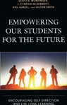 Empowering Our Students For the Future: Encouraging Self-Direction and Life-Long Learning