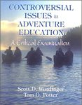 Controversial Issues in Adventure Education: A Critical Examination