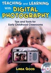 Teaching and Learning with Digital Photography: Tips and Tools for Early Childhood