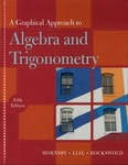 A Graphical Approach to Algebra and Trigonometry, 5th Ed.