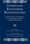 Introducing Educational Reconstruction: The Philosophy and Practice of Transforming Society Through Education