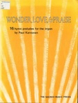 Wonder, Love & Praise: 16 Hymn Preludes for the Organ