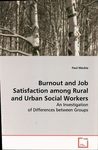 Burnout and Job Satisfaction Among Rural and Urban Social Workers: An Investigation of Differences Between Groups