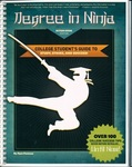 Degree in Ninja: A College Student's Guide to Study, Strike, and Succeed