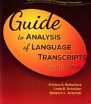 Guide to Analysis of Language Transcripts by Kristine S. Retherford, Linda R. Schreiber, and Rebecca L. Jarzynski