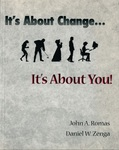 It's About Change--It's About You!
