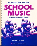 How to Promote School Music: A Music Director's Guide