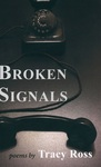 Broken Signals: (Trials of Disconnect) by Tracy Ross