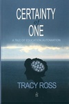 Certainty of One: A Tale of Education Automation by Tracy Ross