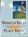 Wampum Belts & Peace Trees: George Morgan, Native Americans, and Revolutionary Diplomacy