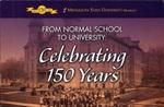 Minnesota State University, Mankato 1868 - 2018: From Normal School to University: Celebrating 150 Years