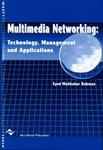 Multimedia Networking: Technology, Management, and Applications