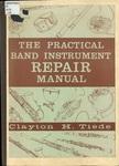 The Practical Band Instrument Repair Manual