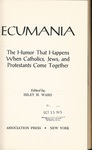 Ecumania: The Humor that Happens when Catholics, Jews, and Protestants Come Together