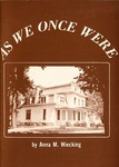 As We Once Were: Stories About the Settlement and Life of Blue Earth County from 1850 to the Early 1900's